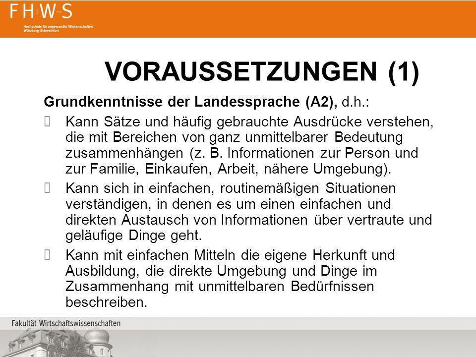 VORAUSSETZUNGEN (1) Grundkenntnisse der Landessprache (A2), d.h.: