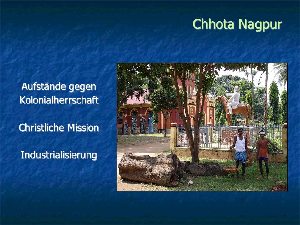 Chhota Nagpur Aufstände gegen Kolonialherrschaft Christliche Mission