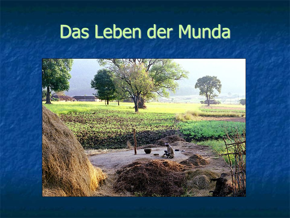 Das Leben der Munda