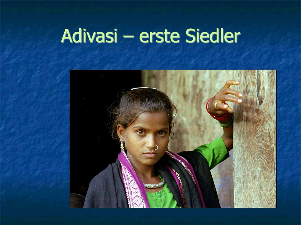 Adivasi – erste Siedler
