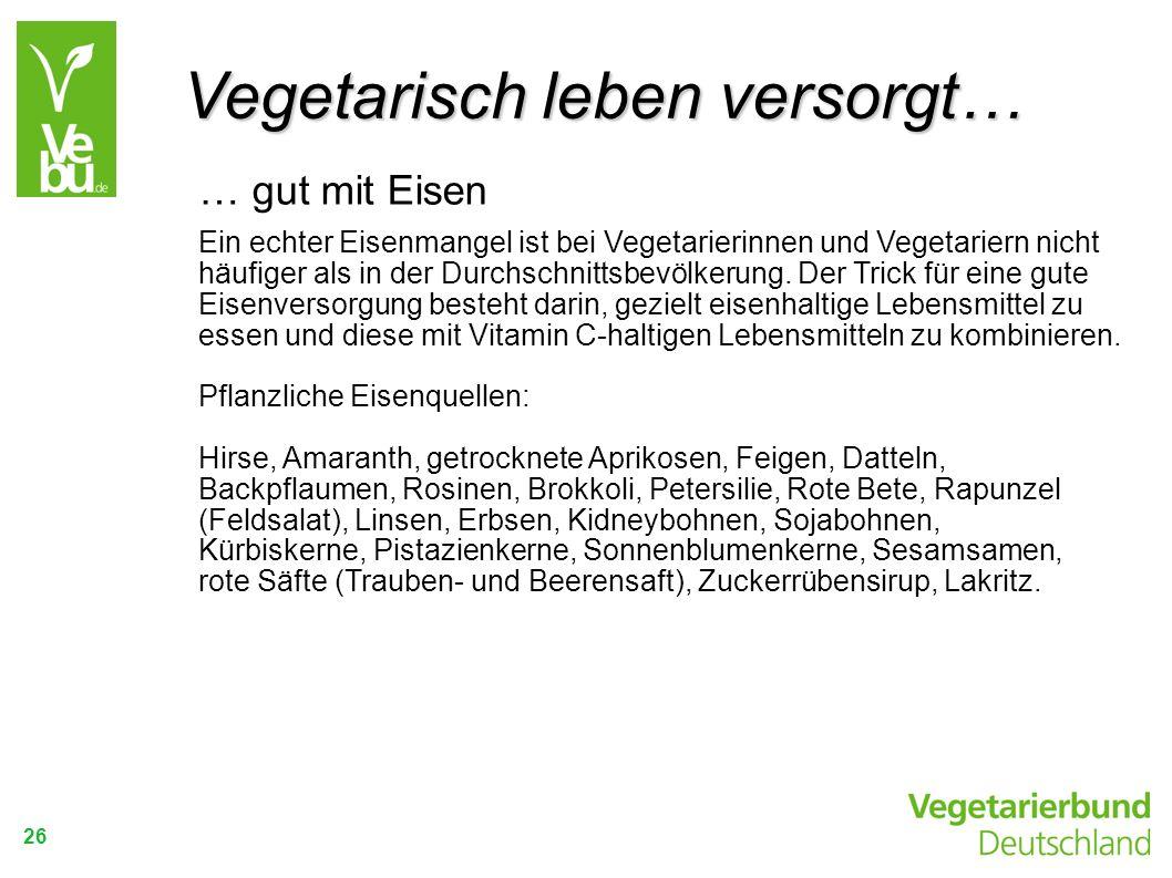 Vegetarisch leben versorgt…