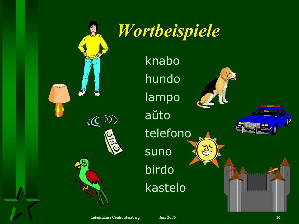 Wortbeispiele knabo hundo lampo aŭto telefono suno birdo kastelo