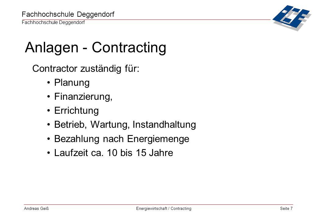 Anlagen - Contracting Contractor zuständig für: Planung Finanzierung,