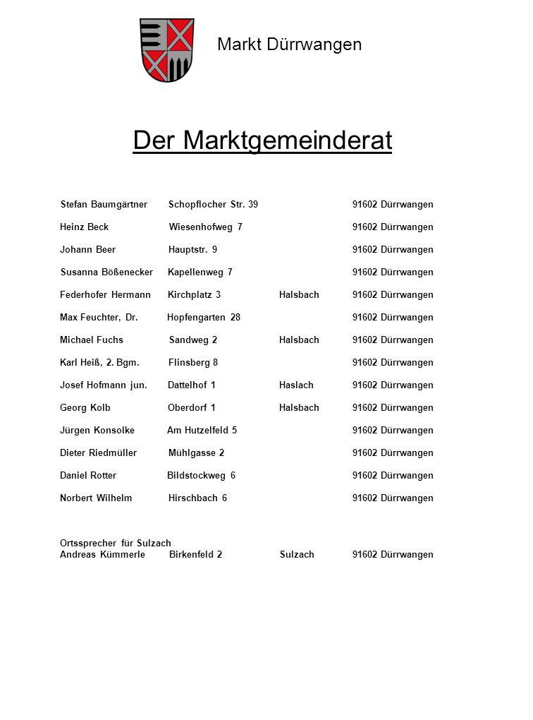 Der Marktgemeinderat. Stefan Baumgärtner Schopflocher Str. 39 91602 Dürrwangen.