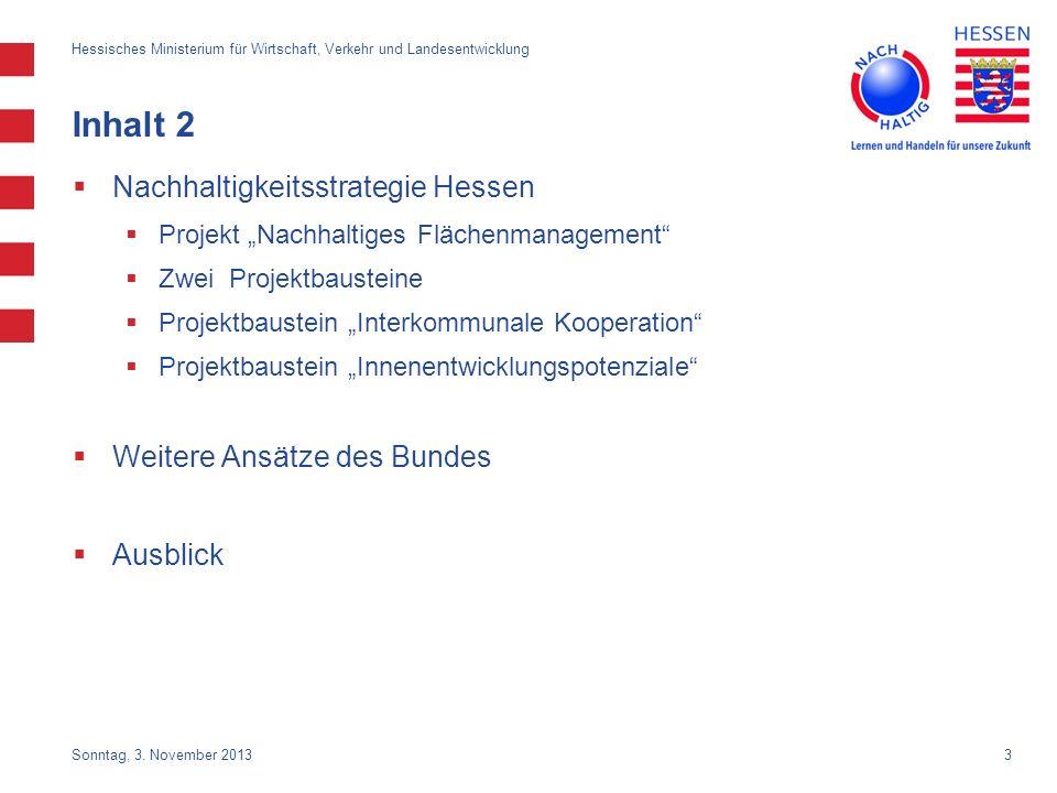 Inhalt 2 Nachhaltigkeitsstrategie Hessen Weitere Ansätze des Bundes