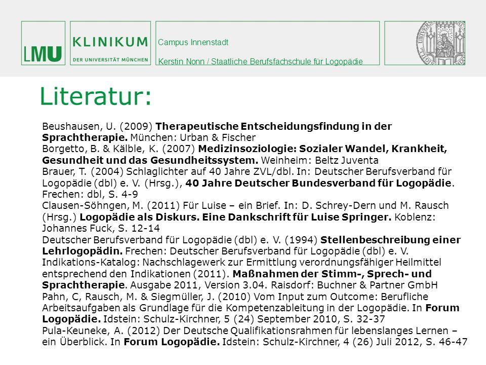 Literatur: Beushausen, U. (2009) Therapeutische Entscheidungsfindung in der Sprachtherapie. München: Urban & Fischer.