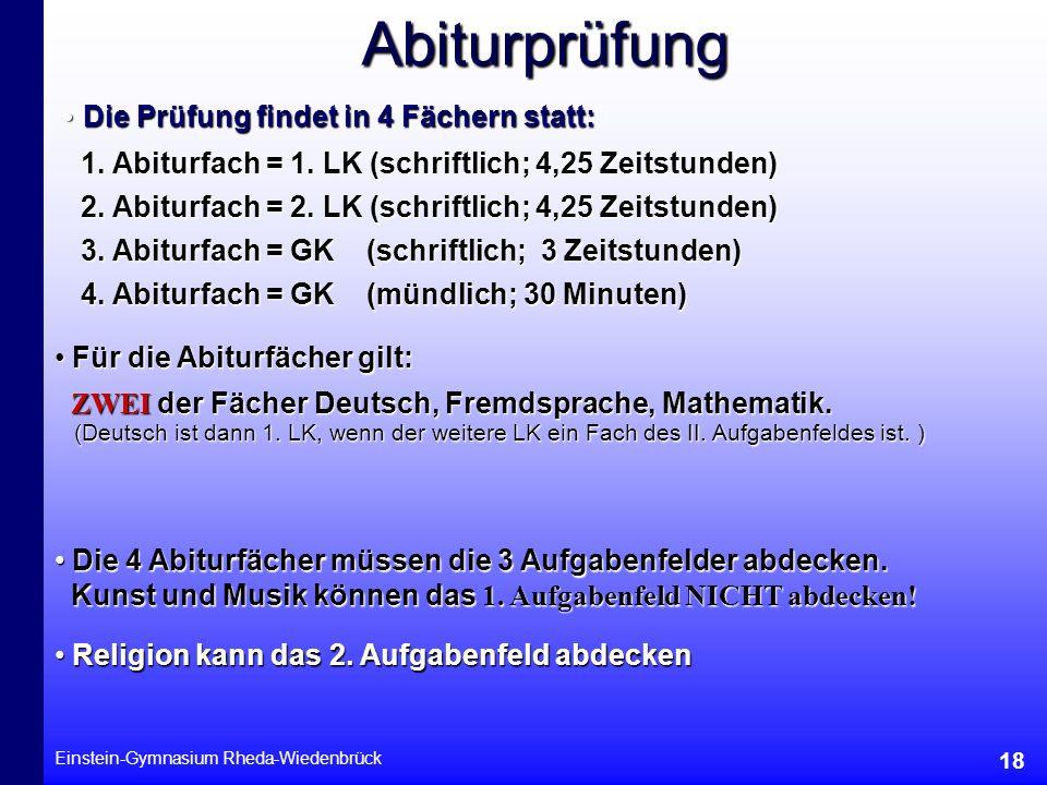 Abiturprüfung Die Prüfung findet in 4 Fächern statt: