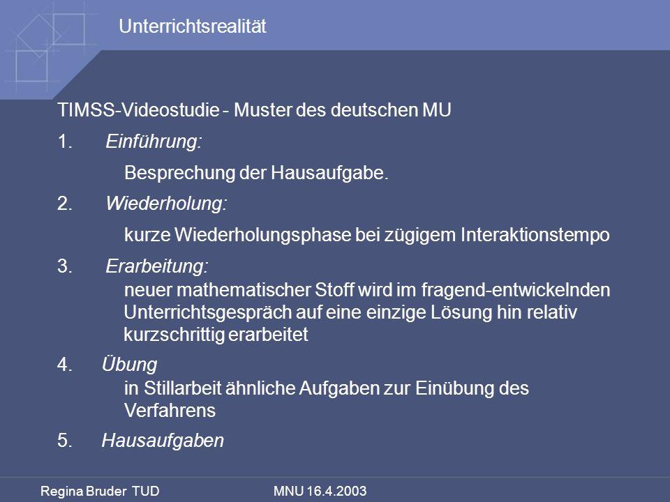 UnterrichtsrealitätTIMSS-Videostudie - Muster des deutschen MU. 1. Einführung: Besprechung der Hausaufgabe.