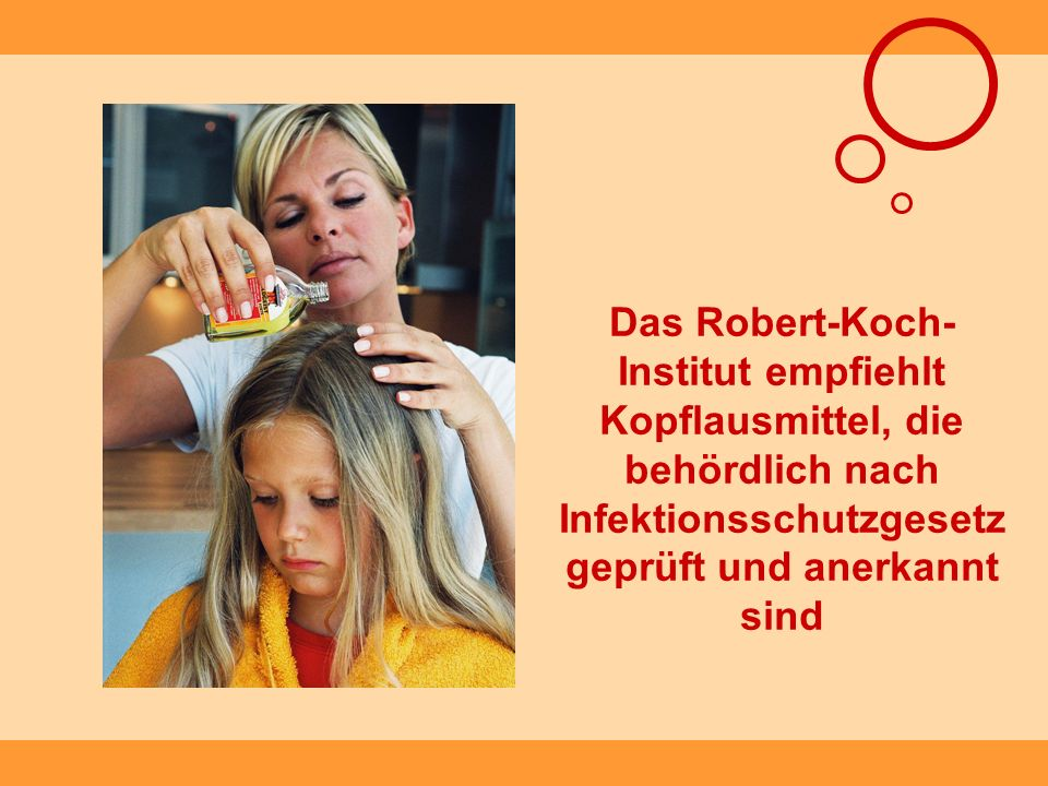 Das Robert-Koch-Institut empfiehlt Kopflausmittel, die behördlich nach Infektionsschutzgesetz geprüft und anerkannt sind