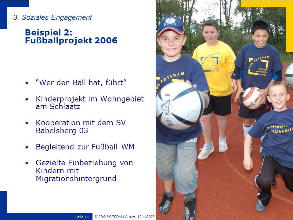 Beispiel 2: Fußballprojekt 2006 3. Soziales Engagement