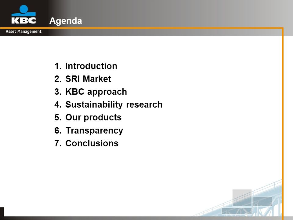 Agenda1. Introduction. 2. SRI Market. 3. KBC approach. 4. Sustainability research. 5. Our products.