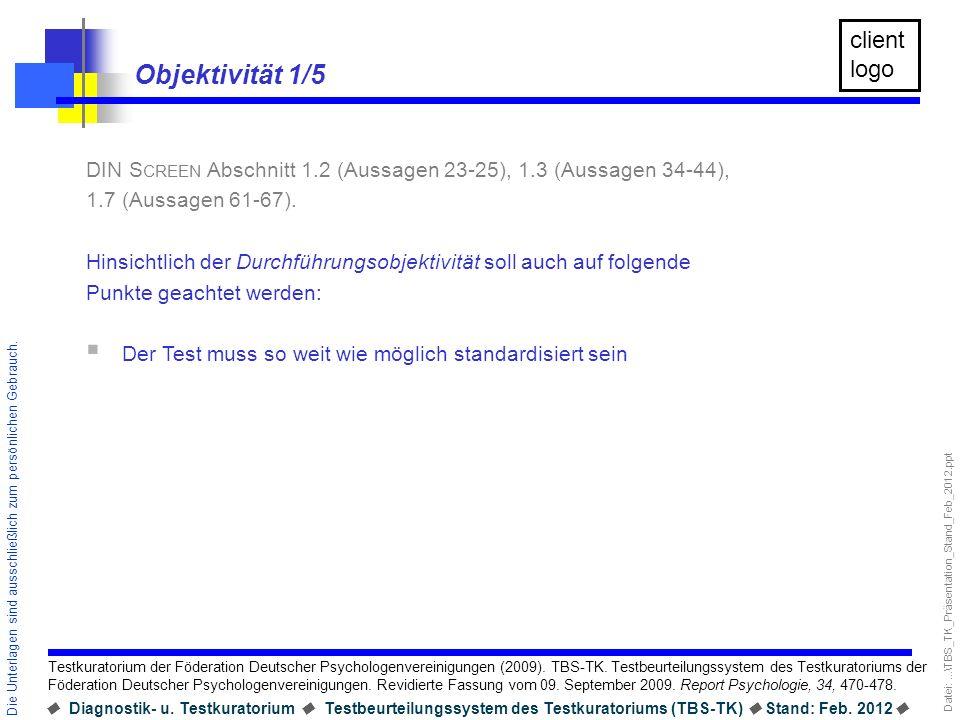 Objektivität 1/5 DIN Screen Abschnitt 1.2 (Aussagen 23-25), 1.3 (Aussagen 34-44), 1.7 (Aussagen 61-67).