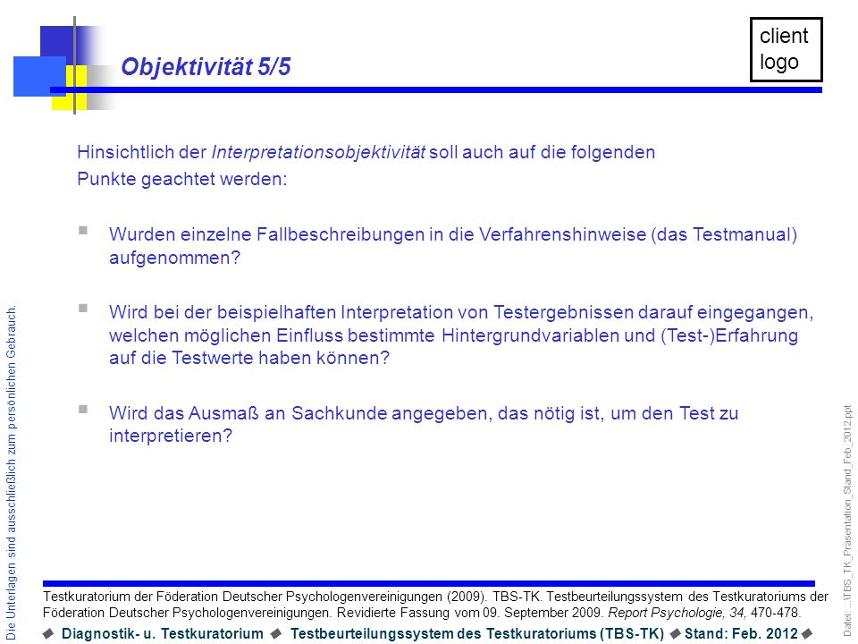 Objektivität 5/5 Hinsichtlich der Interpretationsobjektivität soll auch auf die folgenden. Punkte geachtet werden: