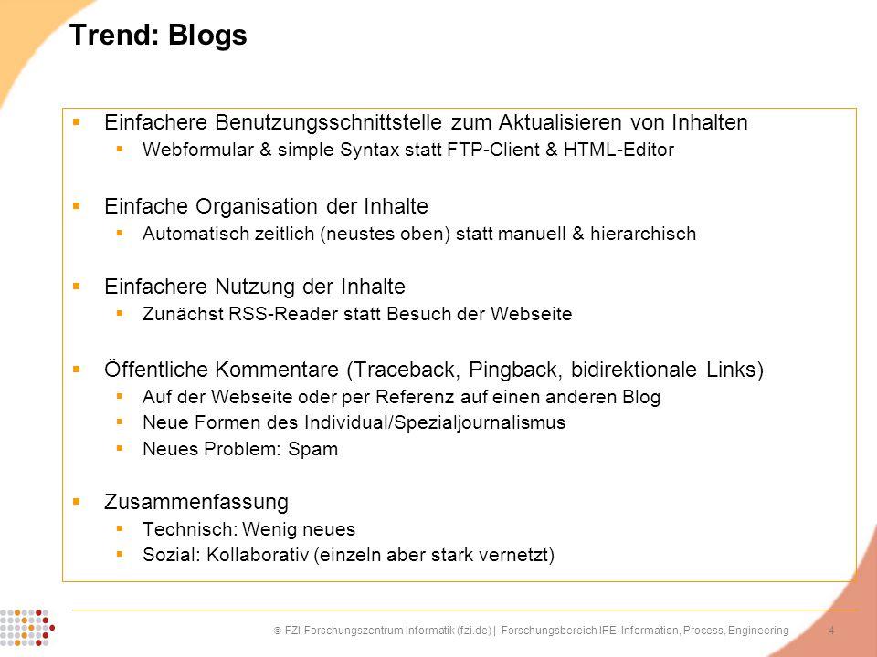 Trend: Blogs Einfachere Benutzungsschnittstelle zum Aktualisieren von Inhalten. Webformular & simple Syntax statt FTP-Client & HTML-Editor.