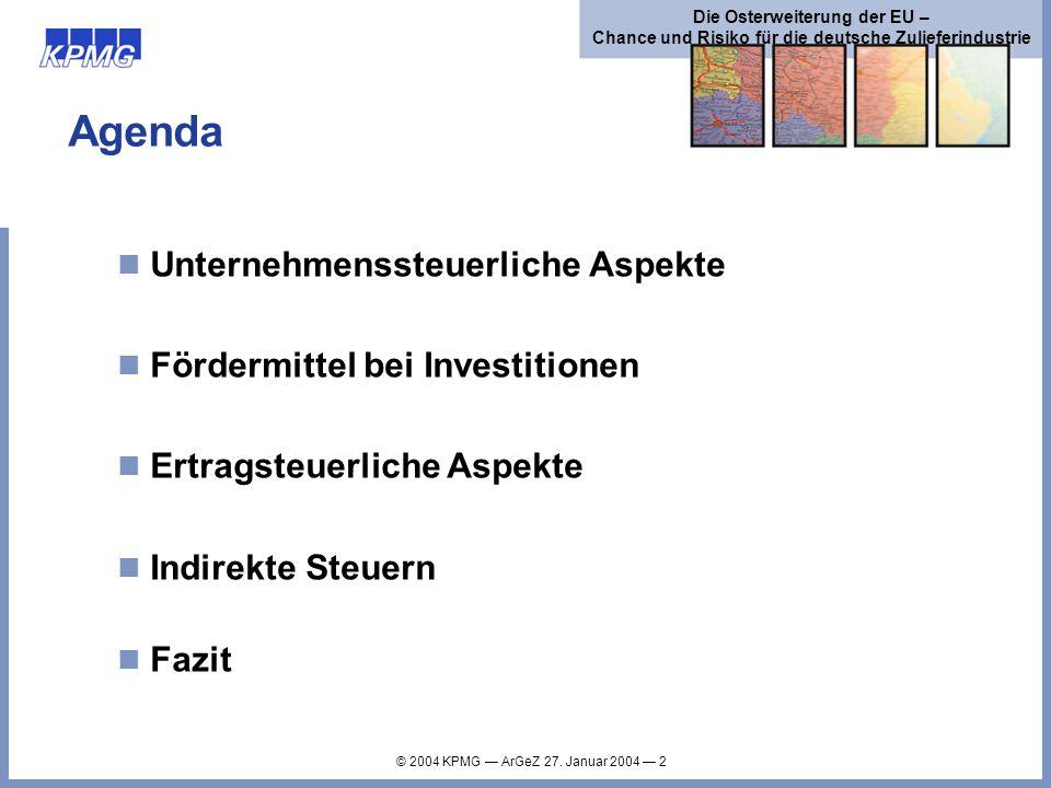 Agenda Unternehmenssteuerliche Aspekte Fördermittel bei Investitionen