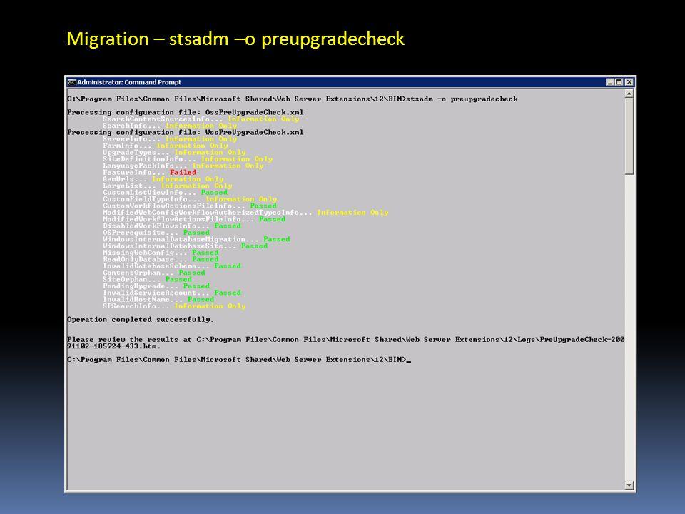 Migration – stsadm –o preupgradecheck