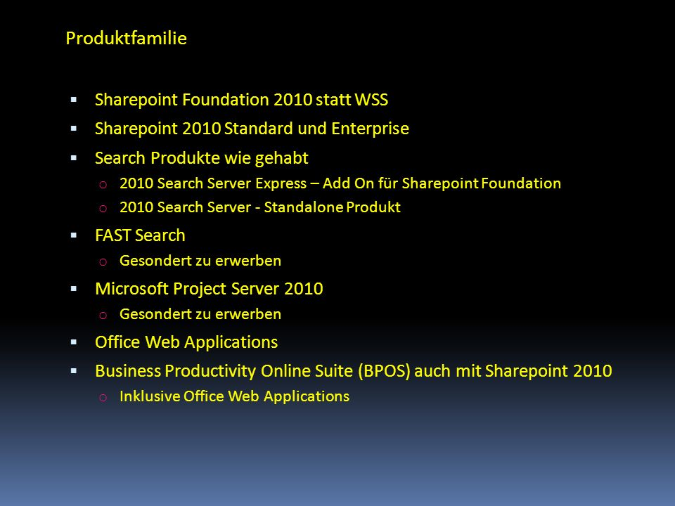 Produktfamilie Sharepoint Foundation 2010 statt WSS