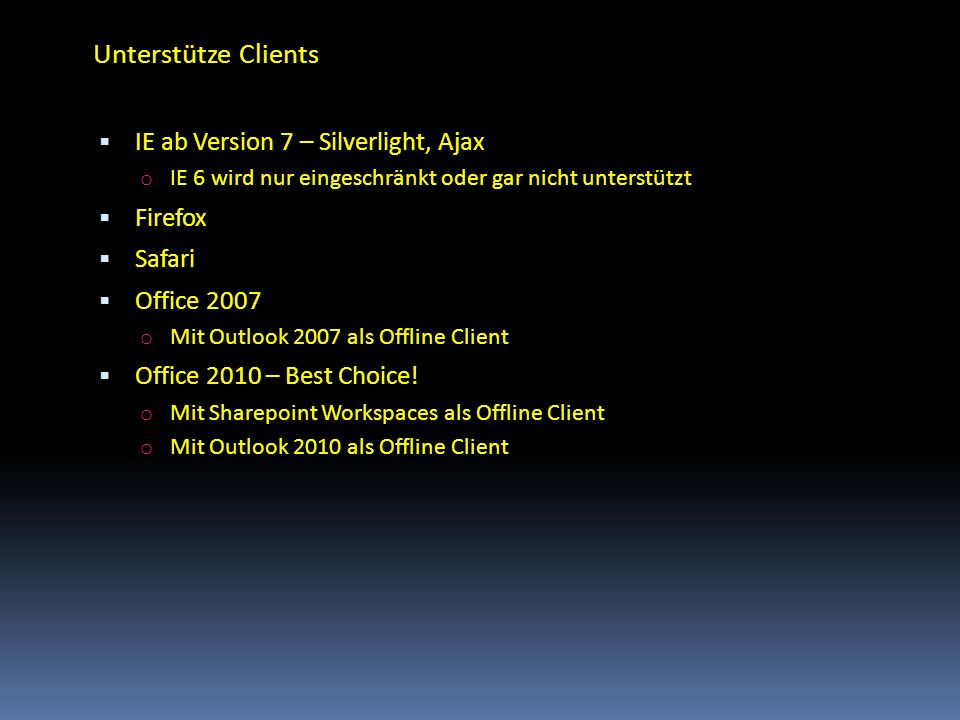 Unterstütze Clients IE ab Version 7 – Silverlight, Ajax Firefox Safari