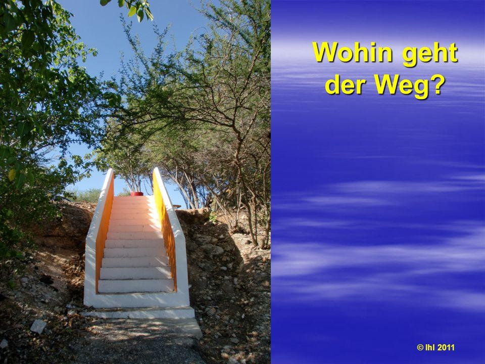 Wohin geht der Weg © Ihl 2011