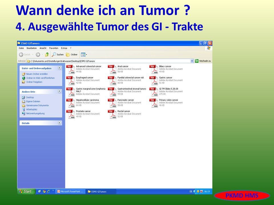 Wann denke ich an Tumor 4. Ausgewählte Tumor des GI - Trakte
