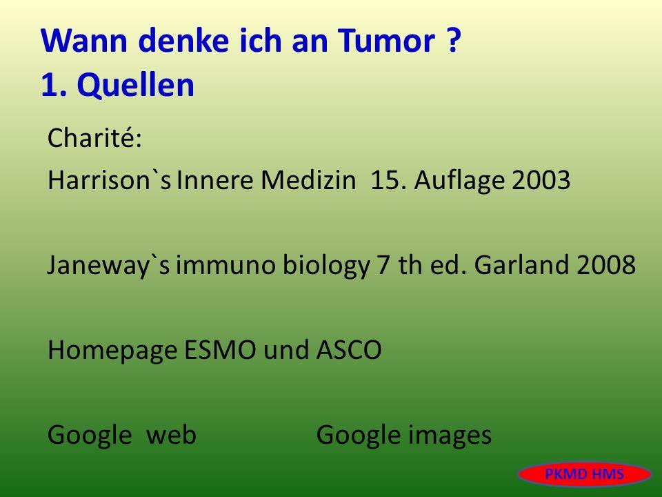 Wann denke ich an Tumor 1. Quellen
