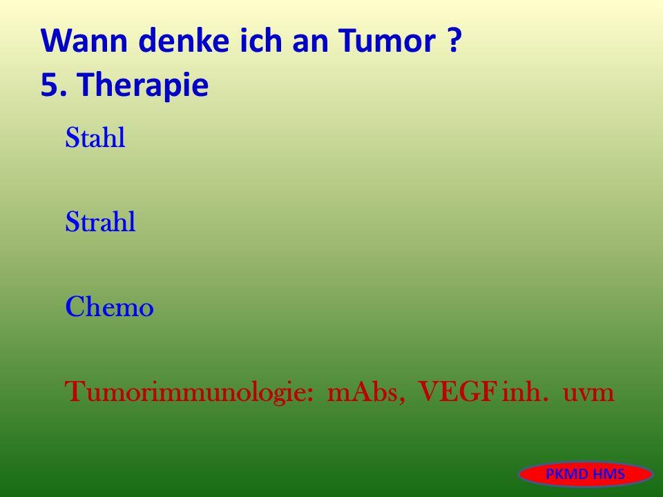 Wann denke ich an Tumor 5. Therapie