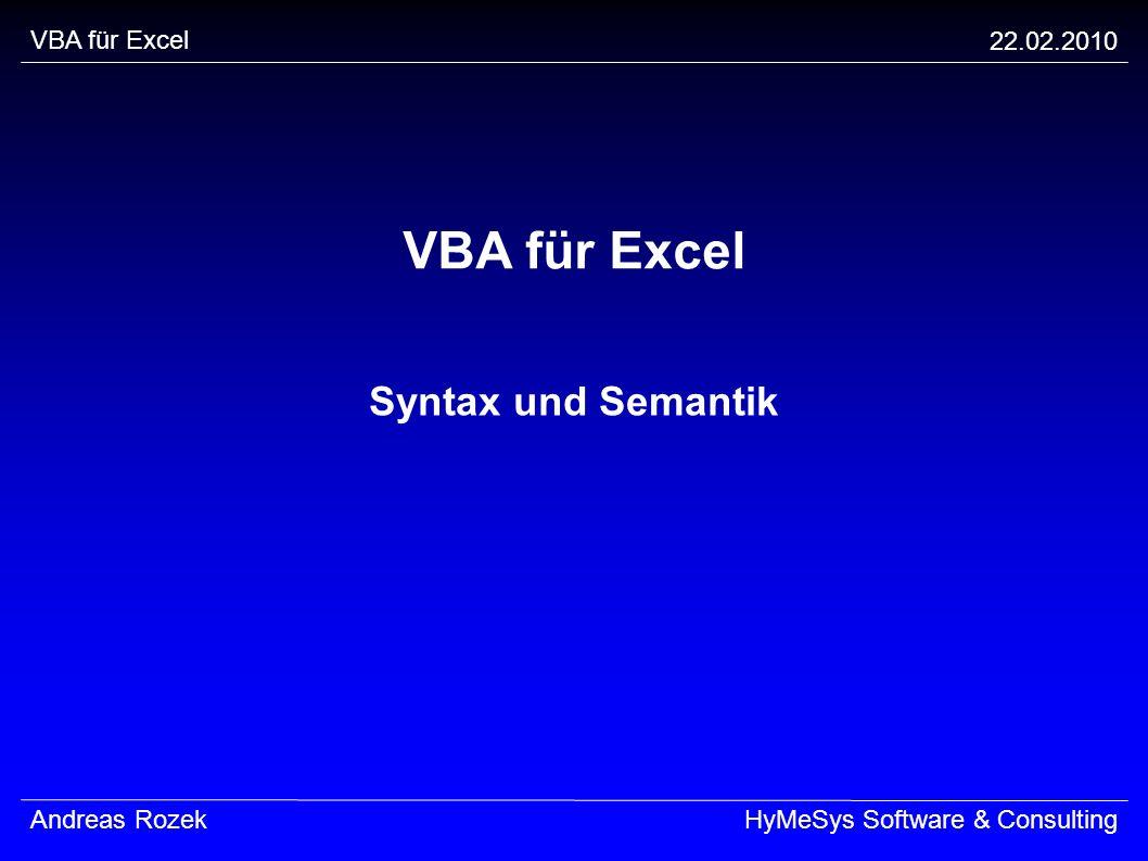 VBA für Excel Syntax und Semantik VBA für Excel 22.02.2010
