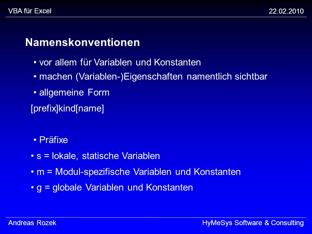 Namenskonventionen • vor allem für Variablen und Konstanten