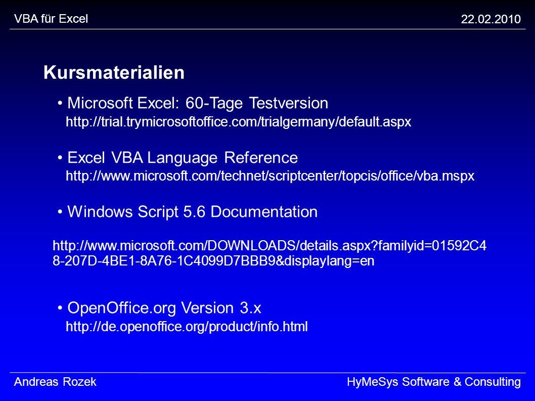 VBA für Excel 22.02.2010. Kursmaterialien. • Microsoft Excel: 60-Tage Testversion http://trial.trymicrosoftoffice.com/trialgermany/default.aspx.