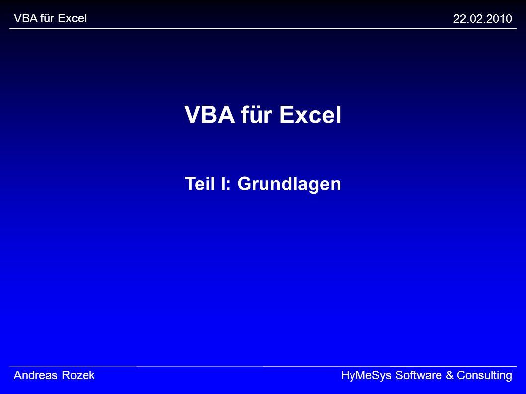 VBA für Excel Teil I: Grundlagen VBA für Excel 22.02.2010