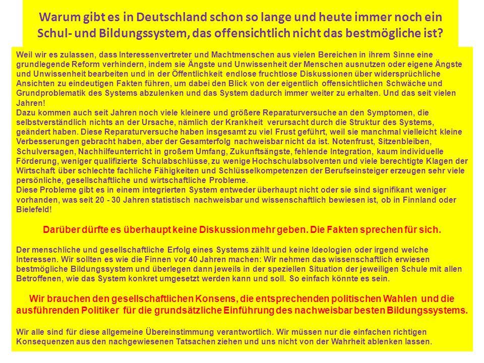 Warum gibt es in Deutschland schon so lange und heute immer noch ein Schul- und Bildungssystem, das offensichtlich nicht das bestmögliche ist