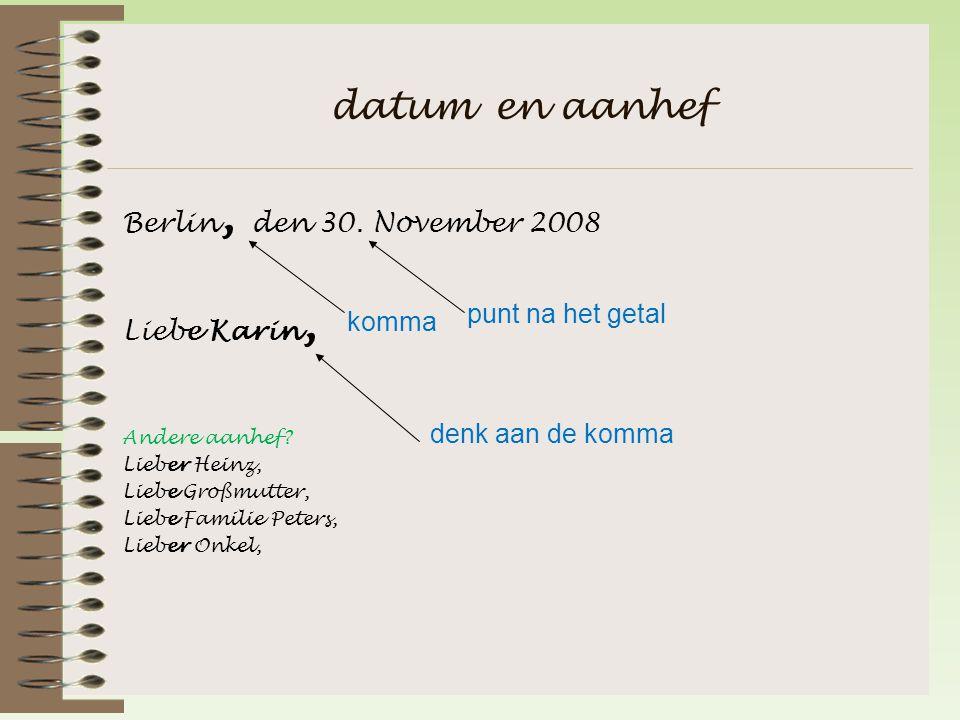 datum en aanhef Berlin, den 30. November 2008 Liebe Karin,