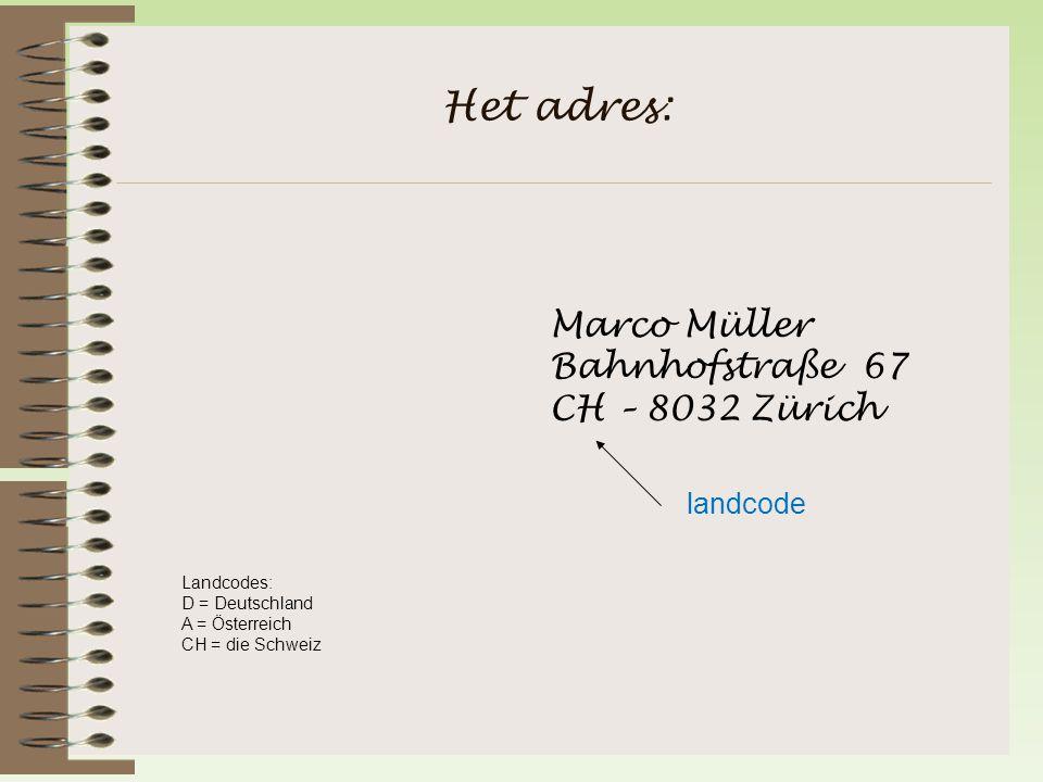 Het adres: Marco Müller Bahnhofstraße 67 CH – 8032 Zürich landcode