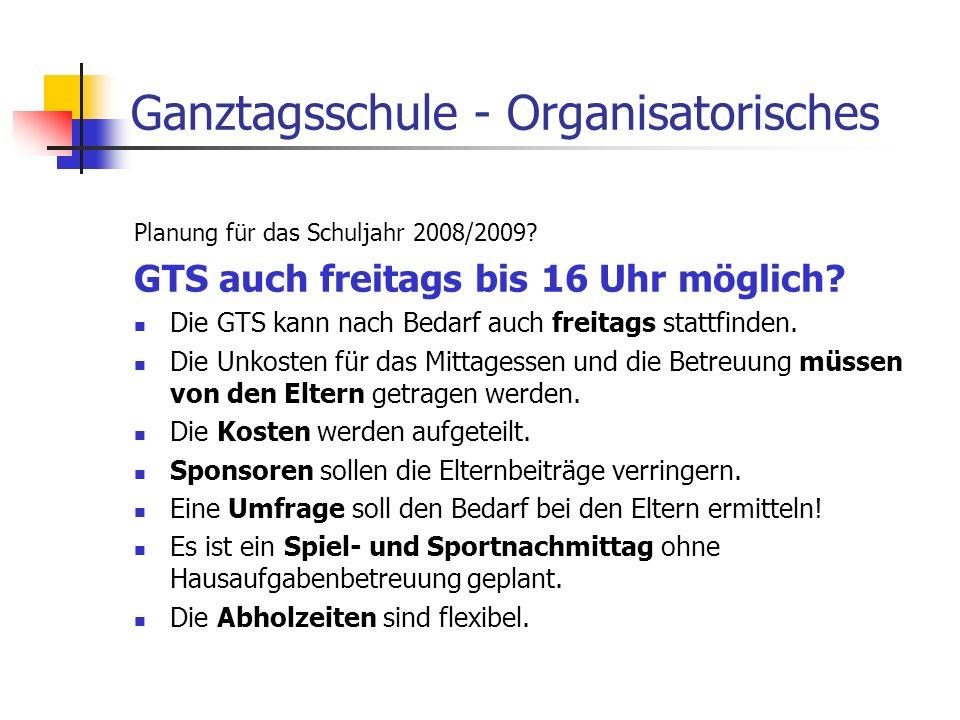 Ganztagsschule - Organisatorisches