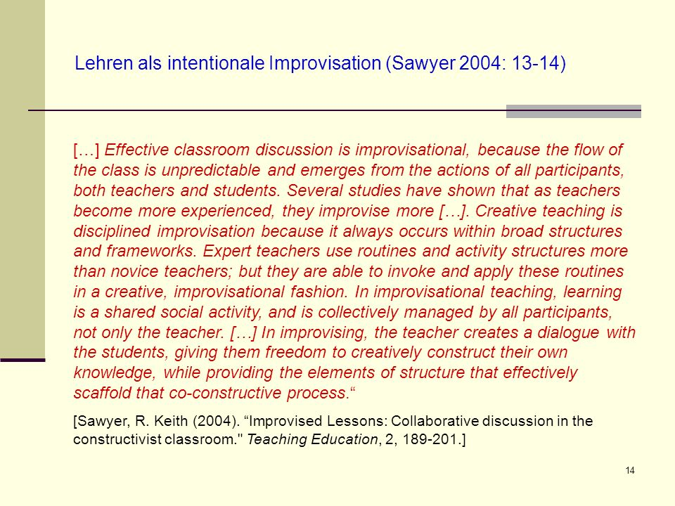 Lehren als intentionale Improvisation (Sawyer 2004: 13-14)