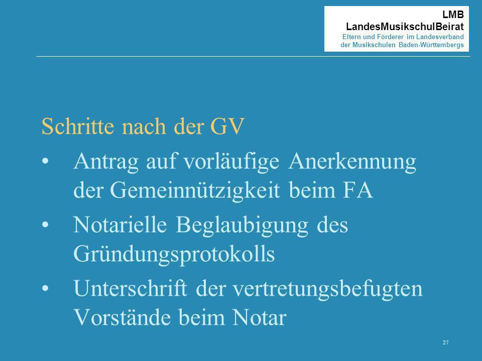 Schritte nach der GV Antrag auf vorläufige Anerkennung der Gemeinnützigkeit beim FA. Notarielle Beglaubigung des Gründungsprotokolls.