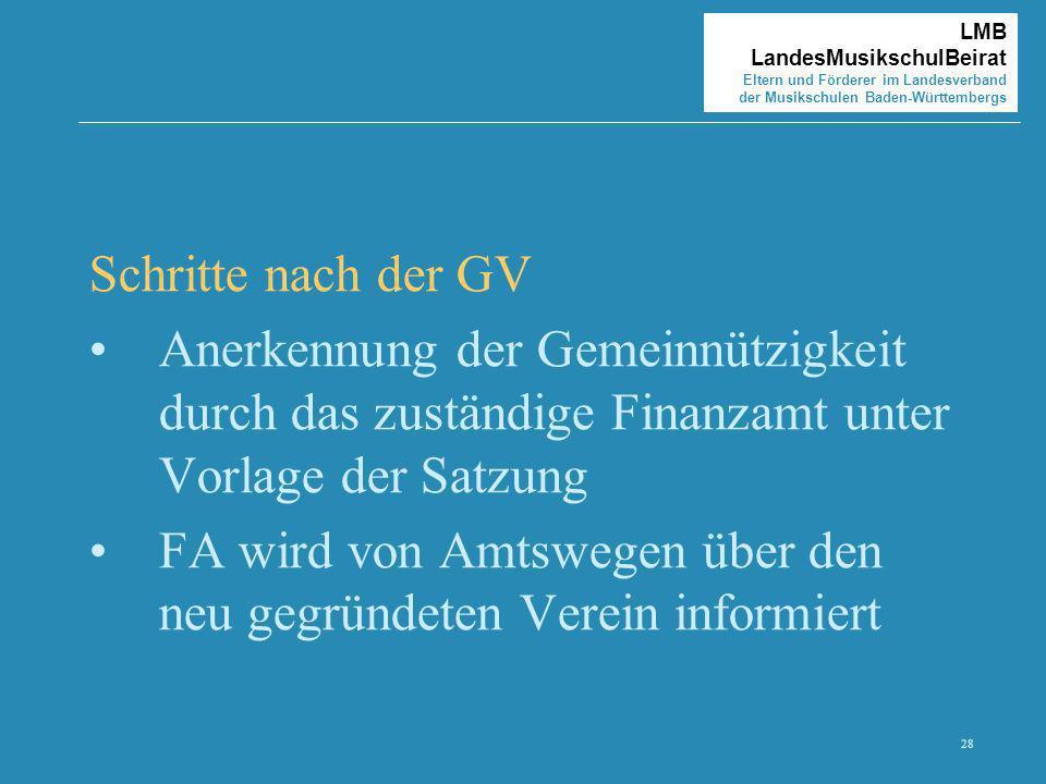 Schritte nach der GV Anerkennung der Gemeinnützigkeit durch das zuständige Finanzamt unter Vorlage der Satzung.