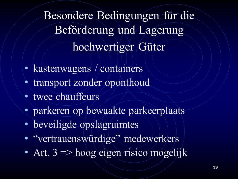 Besondere Bedingungen für die Beförderung und Lagerung hochwertiger Güter