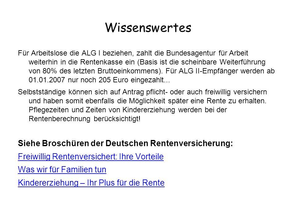 Wissenswertes Siehe Broschüren der Deutschen Rentenversicherung: