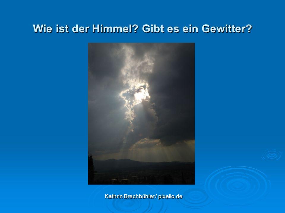 Wie ist der Himmel Gibt es ein Gewitter