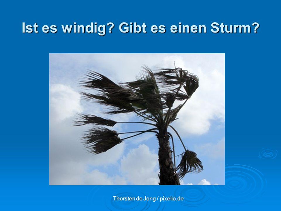 Ist es windig Gibt es einen Sturm