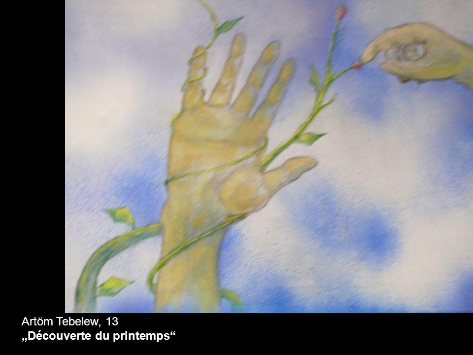 """Artöm Tebelew, 13 """"Découverte du printemps"""