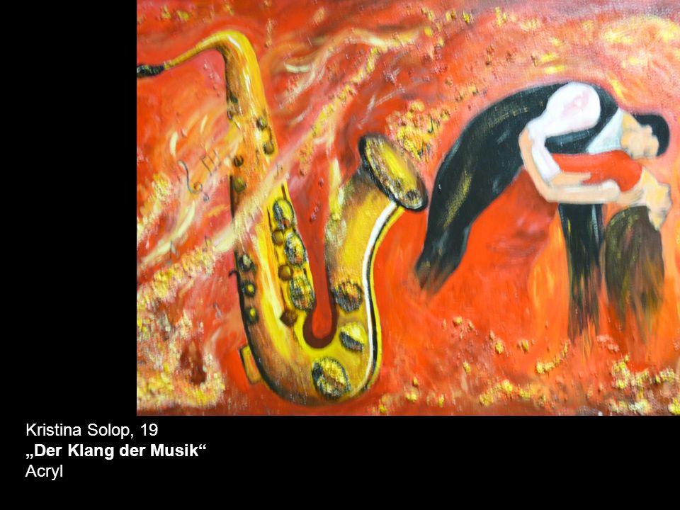 """Kristina Solop, 19 """"Der Klang der Musik Acryl"""
