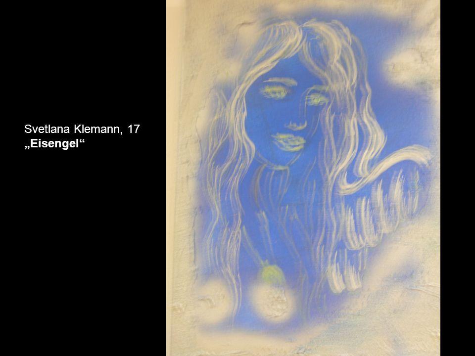 """Svetlana Klemann, 17 """"Eisengel"""