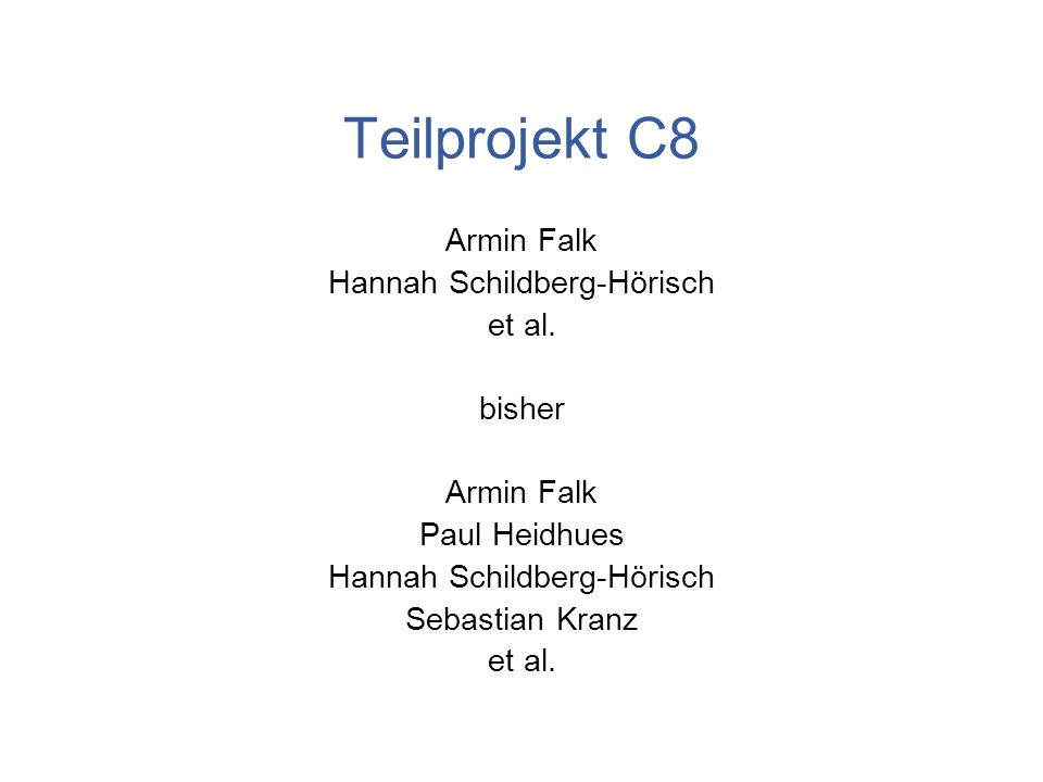 Teilprojekt C8 Armin Falk Hannah Schildberg-Hörisch et al