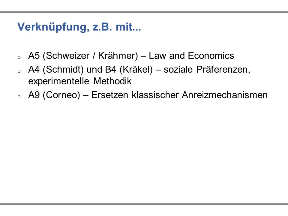 Verknüpfung, z.B. mit... A5 (Schweizer / Krähmer) – Law and Economics