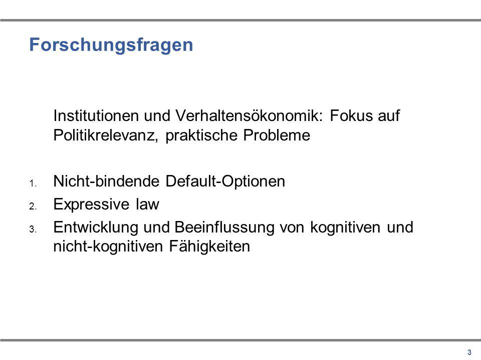 Forschungsfragen Institutionen und Verhaltensökonomik: Fokus auf Politikrelevanz, praktische Probleme.