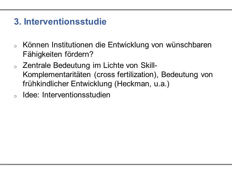 3. Interventionsstudie Können Institutionen die Entwicklung von wünschbaren Fähigkeiten fördern