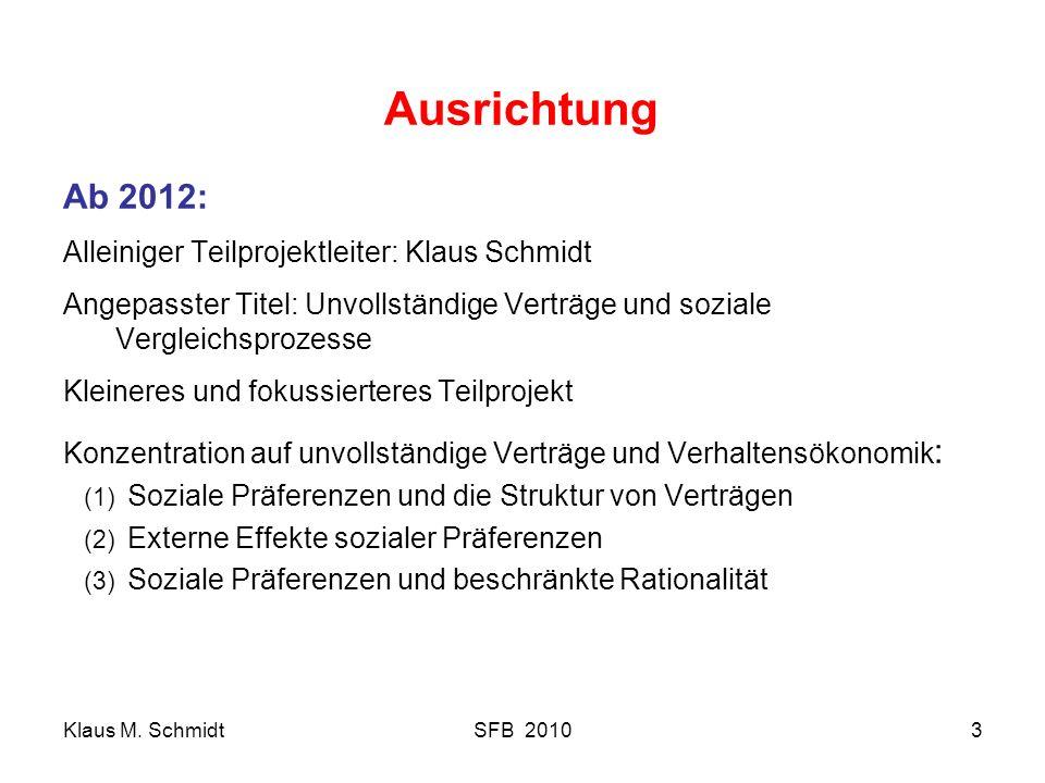 Ausrichtung Ab 2012: Alleiniger Teilprojektleiter: Klaus Schmidt
