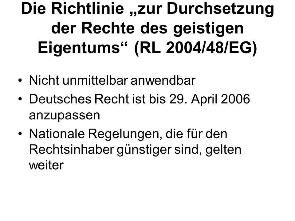 """Die Richtlinie """"zur Durchsetzung der Rechte des geistigen Eigentums (RL 2004/48/EG)"""